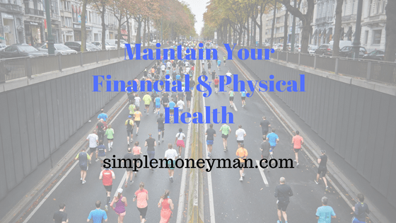 Maintain Your Financial & Physical Health