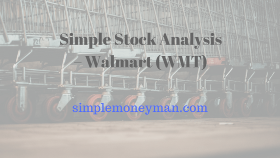 Simple Stock Analysis – Walmart (WMT) simple money man