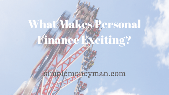 What Makes Personal Finance Exciting?