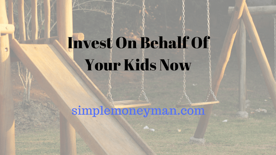 Invest On Behalf Of Your Kids Now simple money man