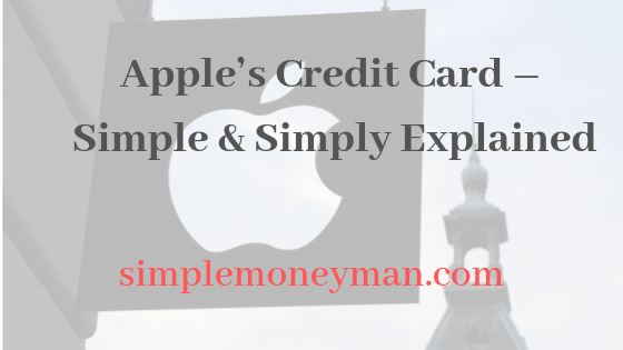Apple's Credit Card – Simple & Simply Explained simple money man