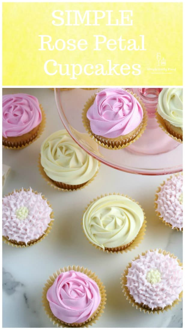 SIMPLE Rose Petal Cupcakes perfect for Mother's Day or any day to make a girl smile! #cupcakes #roses #simplepartyfood