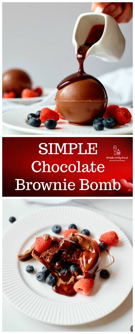 Learn how to make a simple chocolate bomb filled with a brownie, raspberries and blueberries for your valentine this year #simplepartyfood