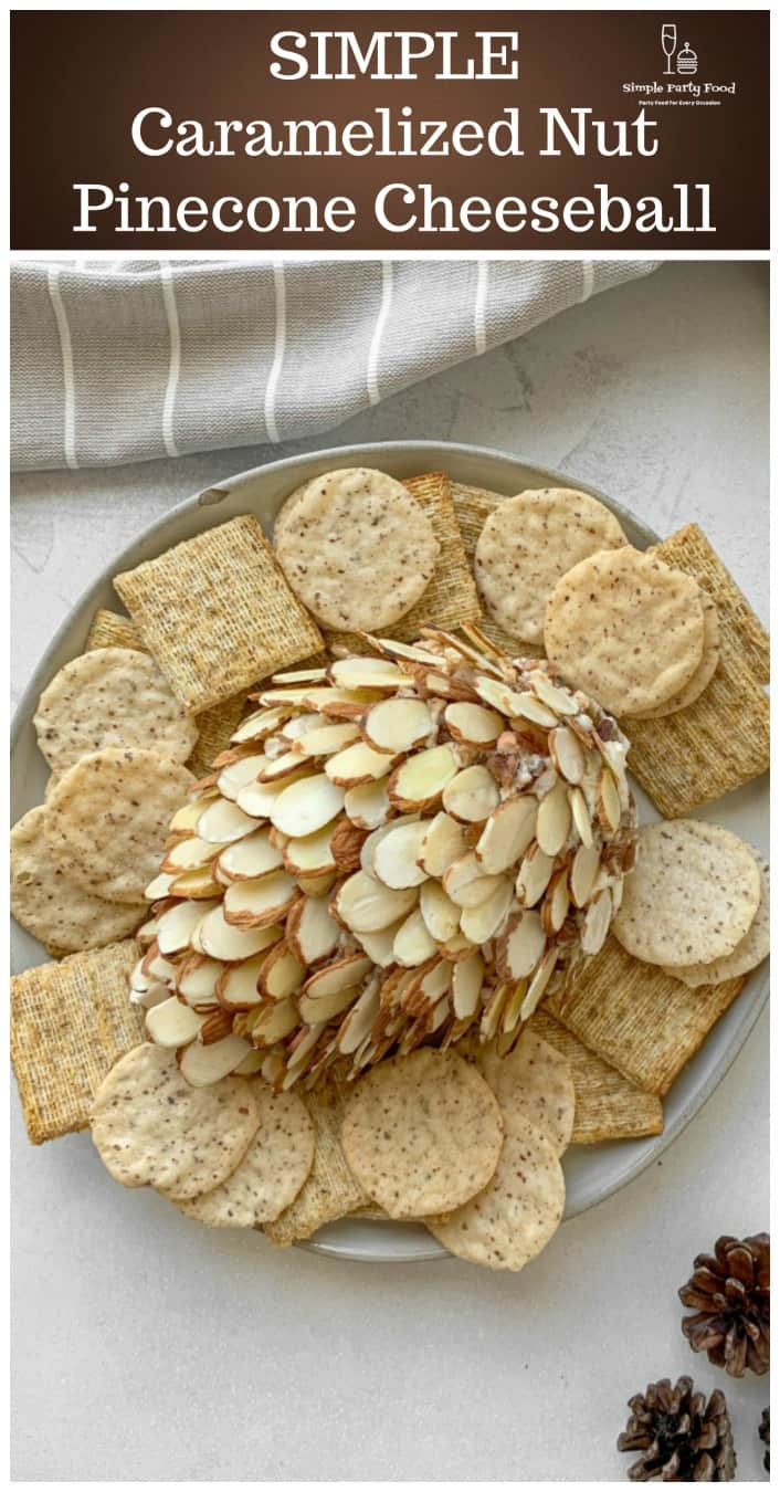 SIMPLE Caramelized Nut Pinecone Cheeseball #holidayappetizers #simplepartyfood