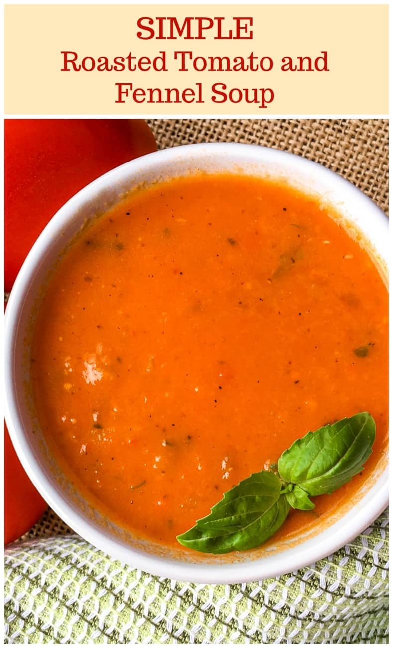 SIMPLE Roasted Tomato and Fennel Soup #tomatosoup #simplepartyfood