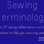 What I Wish I'd Known When I Started Sewing:  Sewing Teminology (A mini sewing dictionary)