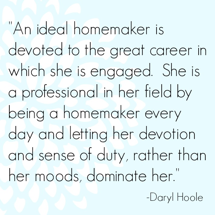 e7db37e426ad The Art of Homemaking  Devotion and Duty over Moods - Simple Simon ...
