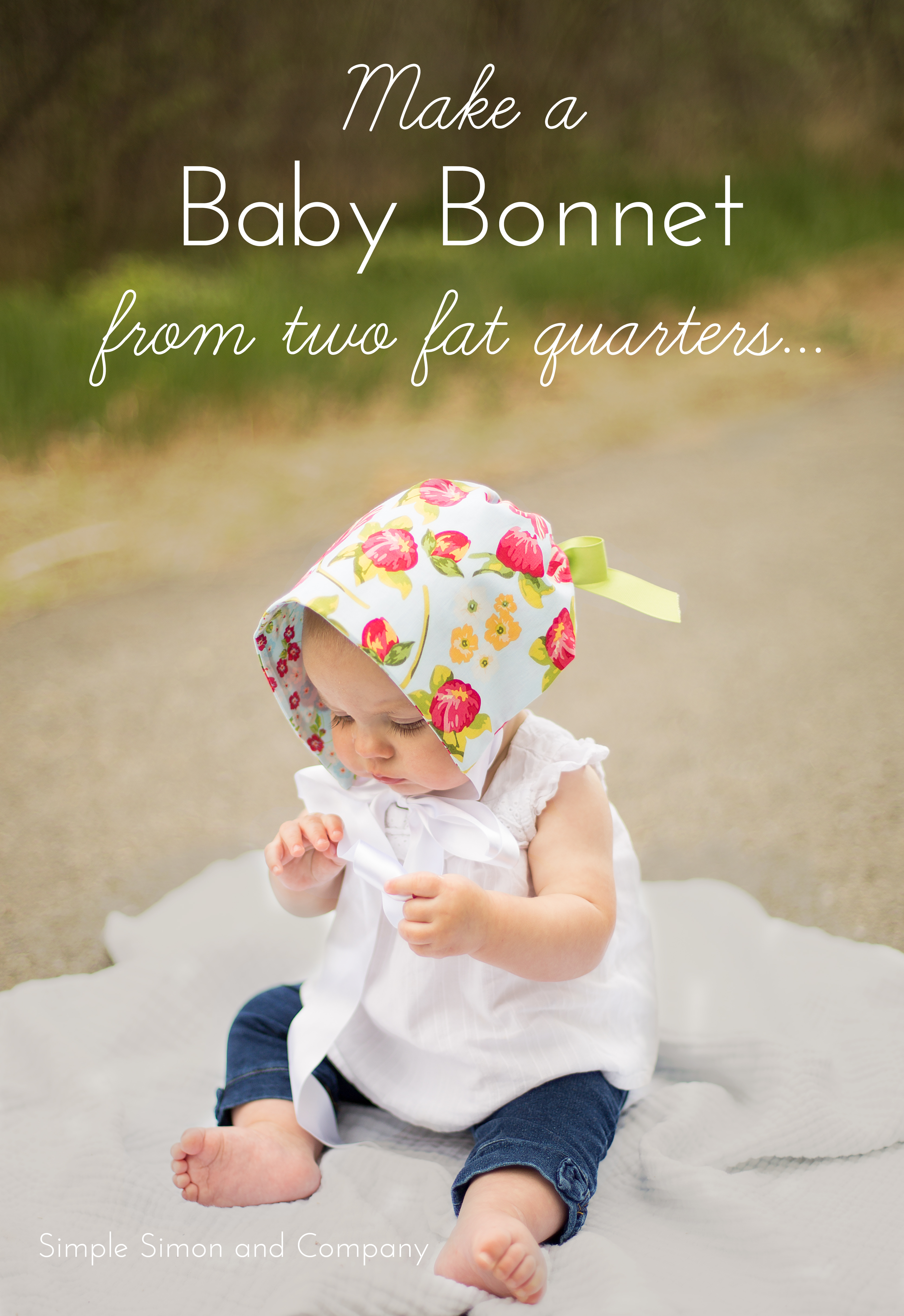 7abc4040768 Make a Baby Bonnet from Two Fat Quarters - Simple Simon and Company
