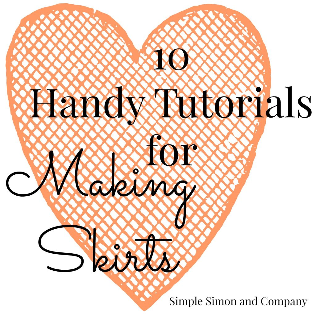 10 Handy Tutorials for Making Skirts
