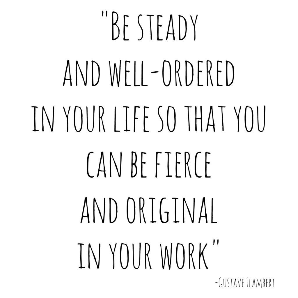 Be steady and well ordered quote