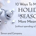 10 Ways to Make the Holiday Season Memorable (Without spending a lot of money)