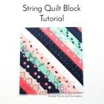 Quilt Block of the Month–String Quilt Block (Part 1)
