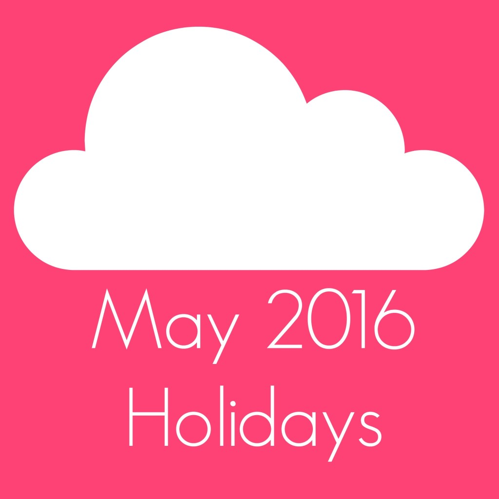 May 2016 Holidays