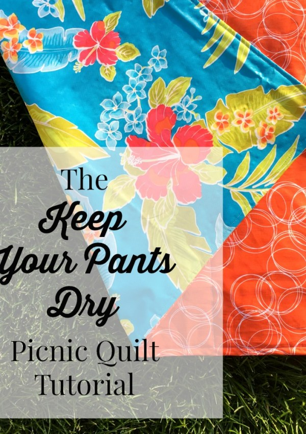 The Keep Your Pants Dry Picnic Quilt Tutorial