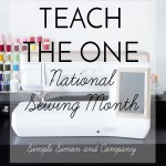 Teach the One—National Sewing Month