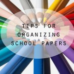 The Art of Homemaking: 6 Tips for Organizing School Papers