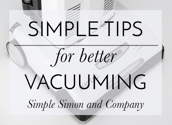 Simple Tips for Better Vacuuming