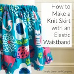 How To Make a Knit Elastic Waistband Skirt (A Simple Tutorial)