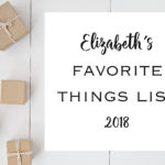 Elizabeth's Favorite Things 2018