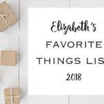 Elizabeth's Favorite Things 2018