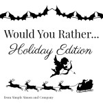 Would You Rather Holiday Edition