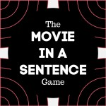 The Movie in a Sentence Game