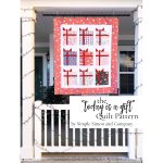Today is a Gift Quilt Pattern