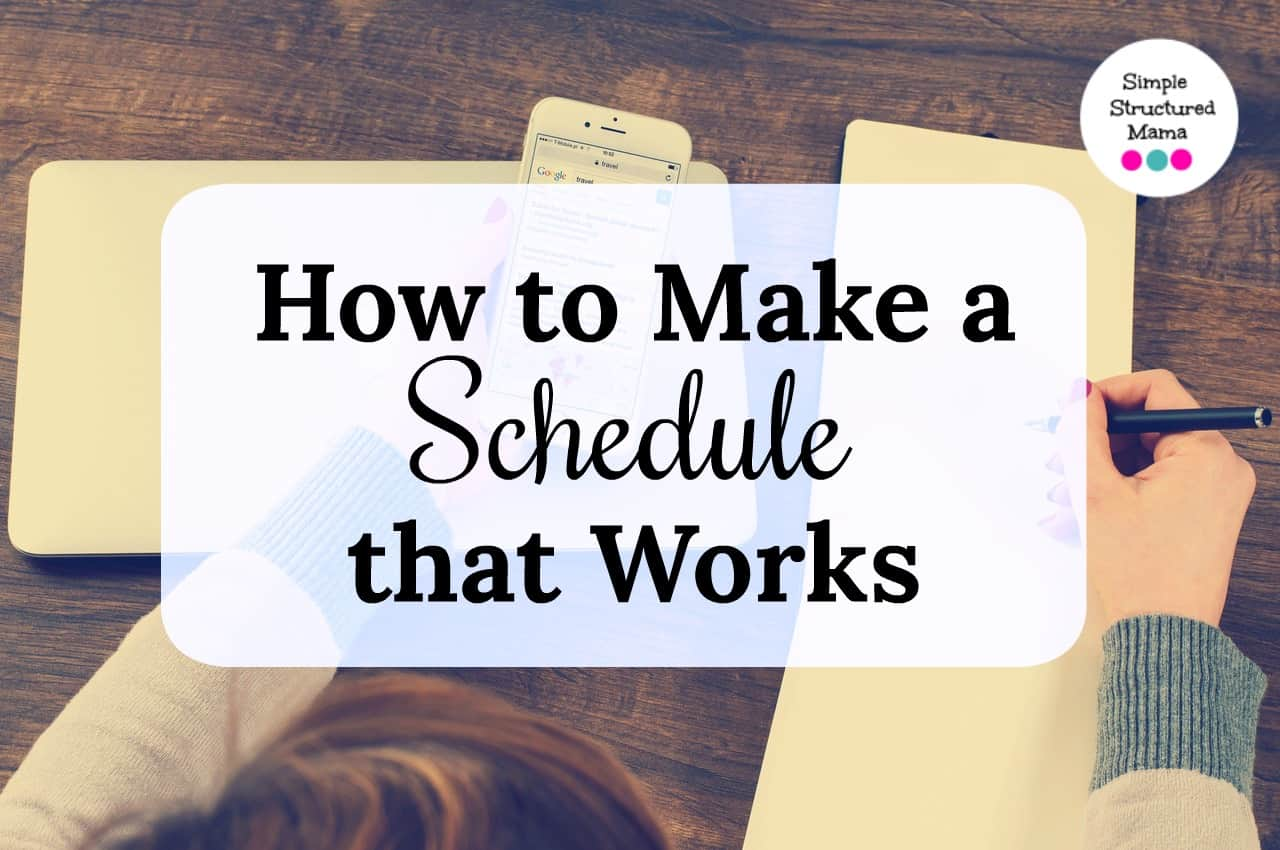 how to make a schedule that works simple structured mama