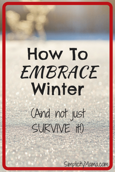 How To Embrace Winter - Simplicity Mama