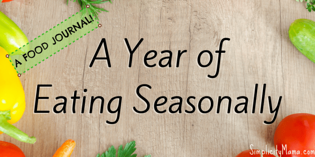 A Year of Eating Seasonally - SimplicityMama.com