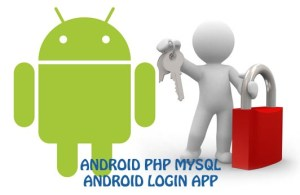 Android MySQL Tutorial – Android Login Using PHP MySQL