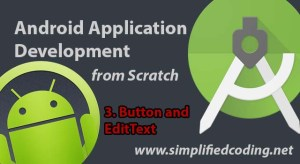 Android App Development Tutorial – Button and EditText