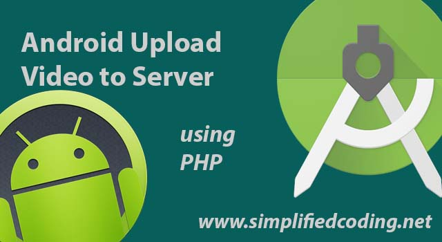 Android Upload Video to Server using PHP
