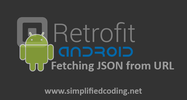 Retrofit Android Example - Fetching JSON from URL