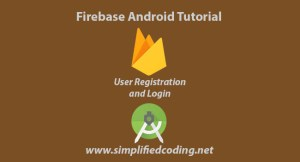 Android Firebase Tutorial – User Registration with Authentication