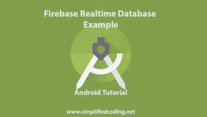 Firebase Realtime Database Example for Android Application