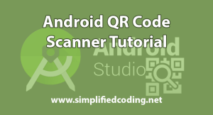 Android QR Code Scanner Tutorial
