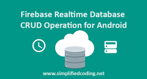 Firebase Realtime Database CRUD Operation for Android