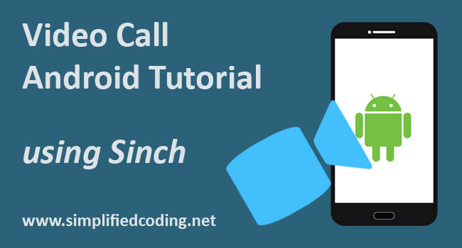 Video Call Android Tutorial - Implementing Video Call using Sinch