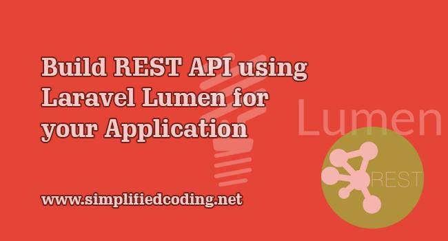 Build REST API using Laravel Lumen for your Application