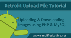 Retrofit Upload File Tutorial – Uploading and Downloading Images