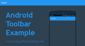 Android Toolbar Example: Using Toolbar in Your Application