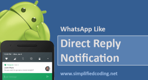 Direct Reply Notification in Android like WhatsApp Tutorial