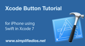 Xcode Button Tutorial for iPhone using Swift in Xcode 7