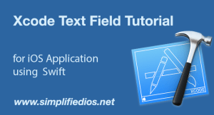 Xcode Text Field Tutorial for iOS Application using Swift