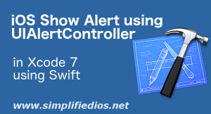 iOS Show Alert using UIAlertController Tutorial in Swift and XCode 7