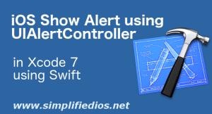 iOS Show Alert using UIAlertController Tutorial in Swift and XCode 7