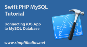 Swift PHP MySQL Tutorial – Connecting iOS App to MySQL Database