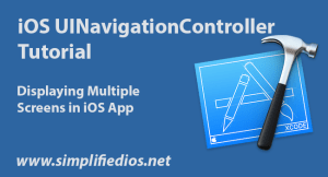 iOS UINavigationController Tutorial – Displaying Multiple Screens