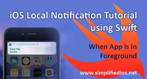 iOS Local Notification Tutorial using Swift – When App is in Foreground